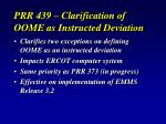 prr 439 clarification of oome as instructed deviation