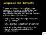 background and philosophy