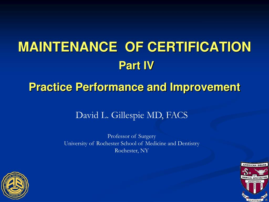 maintenance of certification part iv practice performance and improvement l.