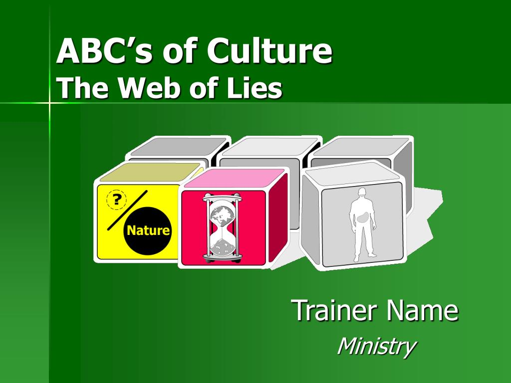 abc s of culture the web of lies l.