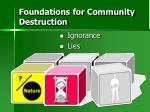 foundations for community destruction