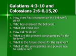 galatians 4 3 10 and colossians 2 6 8 15 20