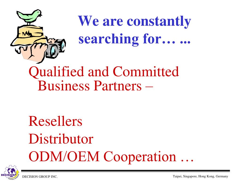 We are constantly searching for… ...