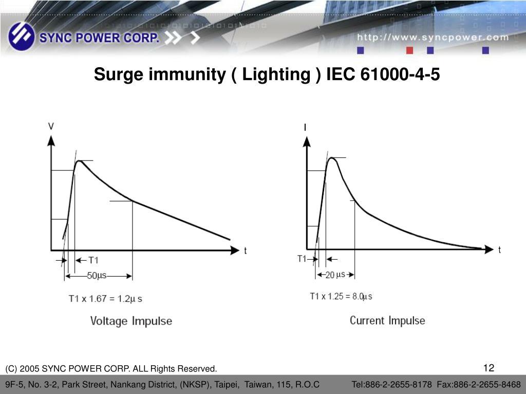 Surge immunity ( Lighting ) IEC 61000-4-5