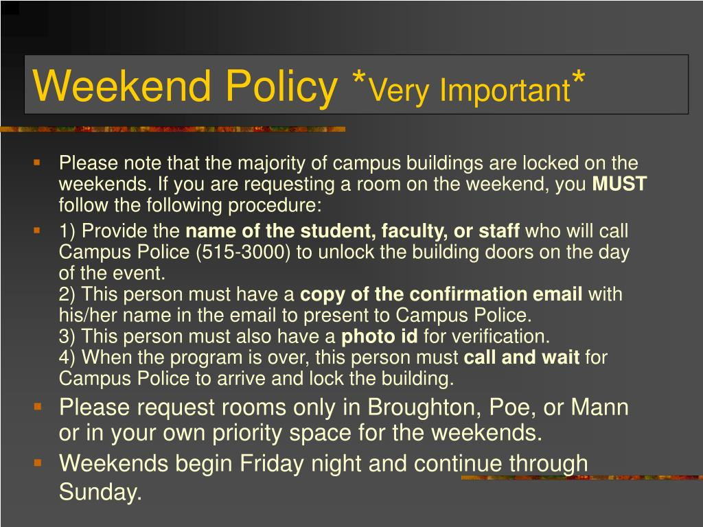Weekend Policy *