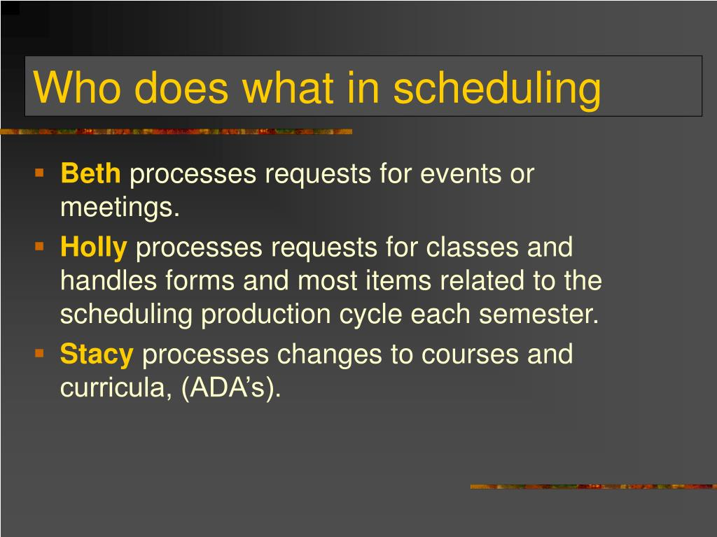 Who does what in scheduling