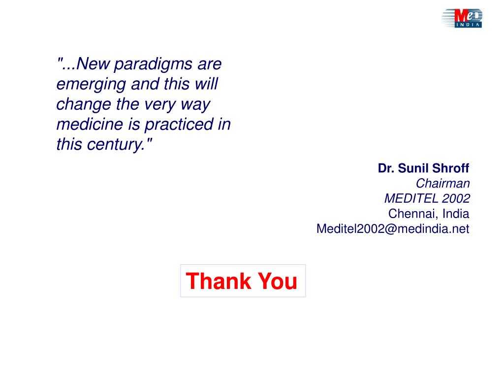 """""""...New paradigms are emerging and this will change the very way medicine is practiced in this century."""""""