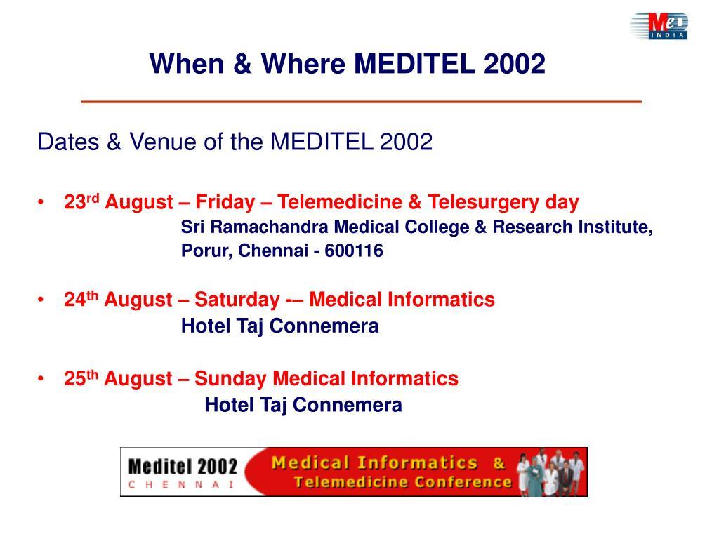 When & Where MEDITEL 2002