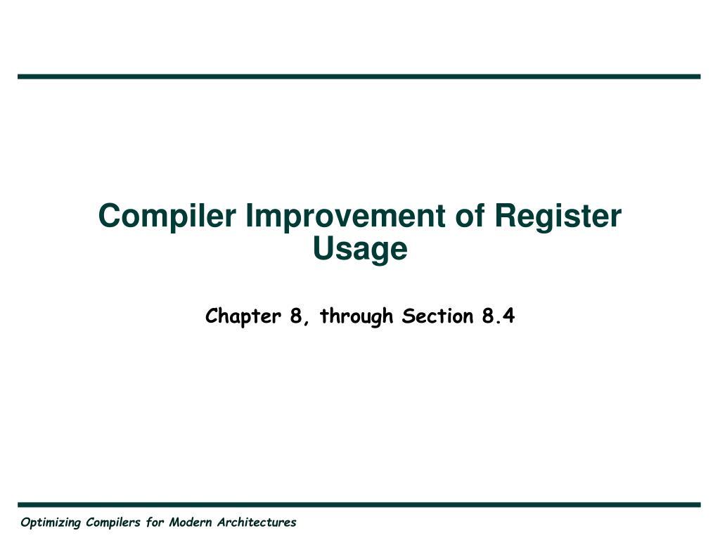 Compiler Improvement of Register Usage
