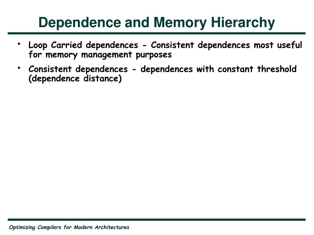 Dependence and Memory Hierarchy