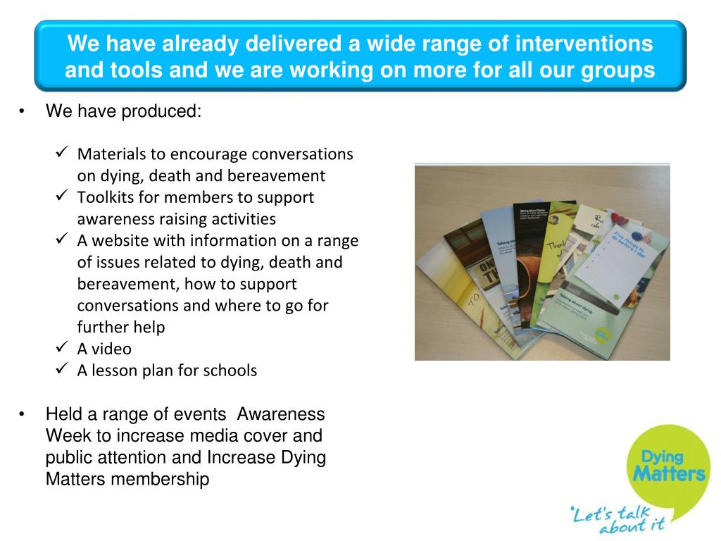 We have already delivered a wide range of interventions and tools and we are working on more for all our groups