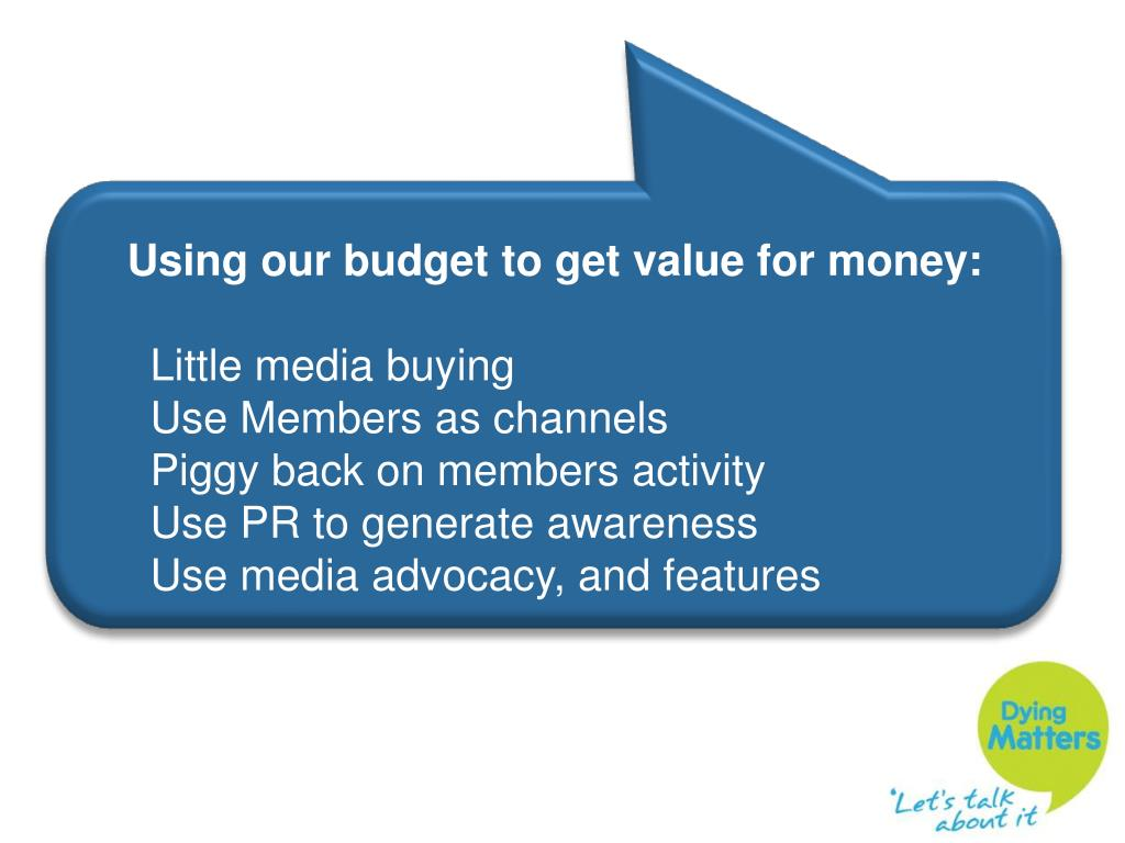 Using our budget to get value for money: