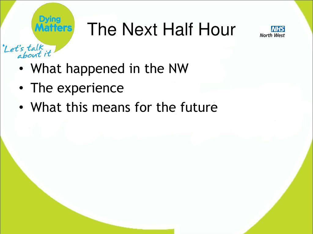 The Next Half Hour
