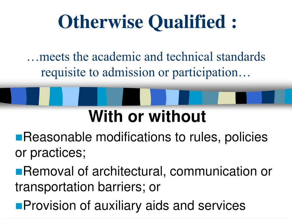 Otherwise Qualified :