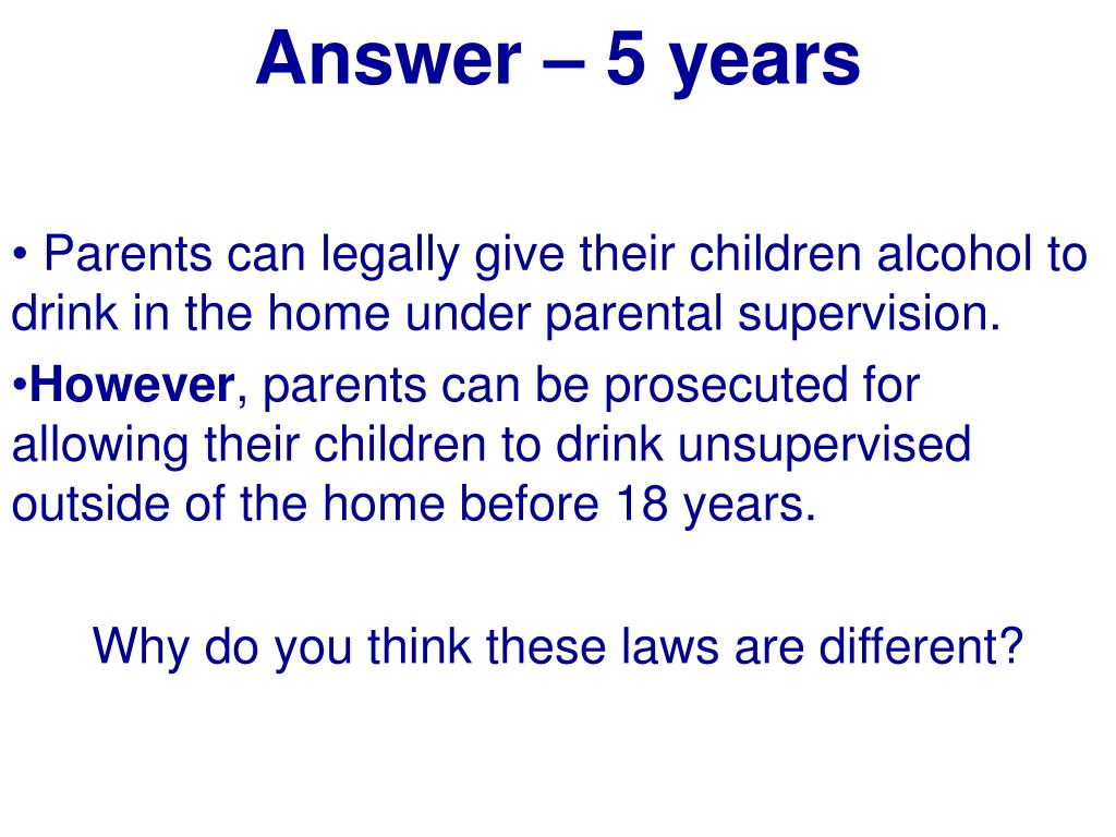 Answer – 5 years