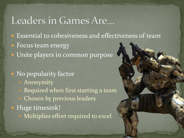 Leaders in games are