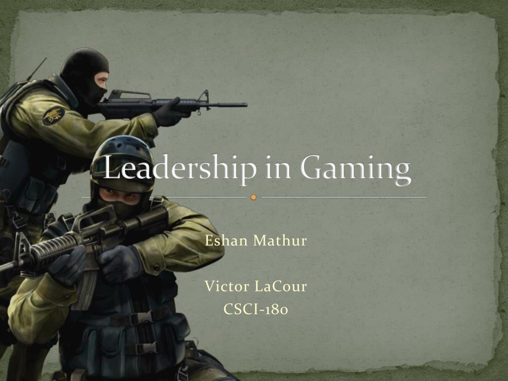 Leadership in Gaming
