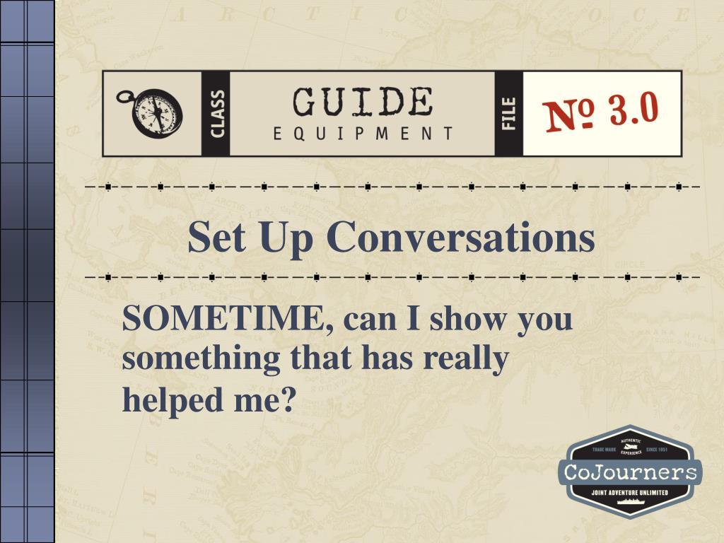 Set Up Conversations