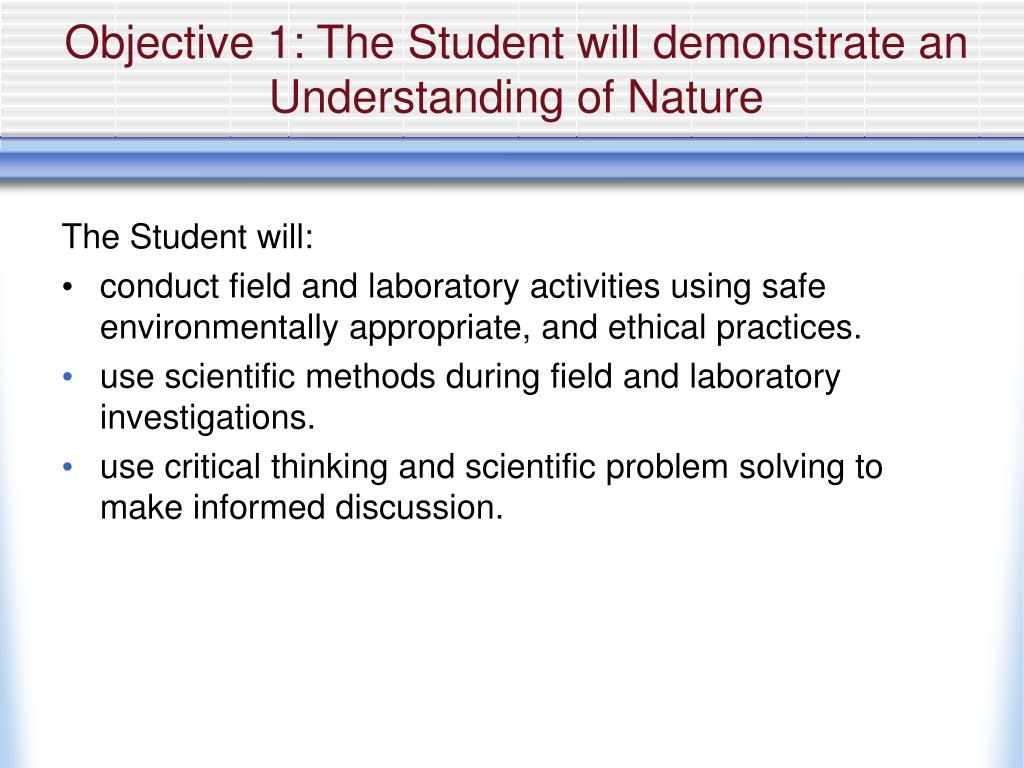 Objective 1: The Student will demonstrate an Understanding of Nature
