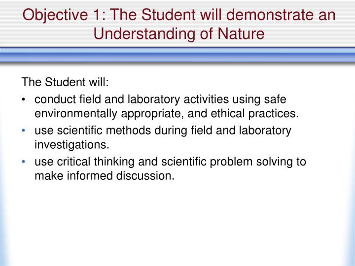 Objective 1 the student will demonstrate an understanding of nature