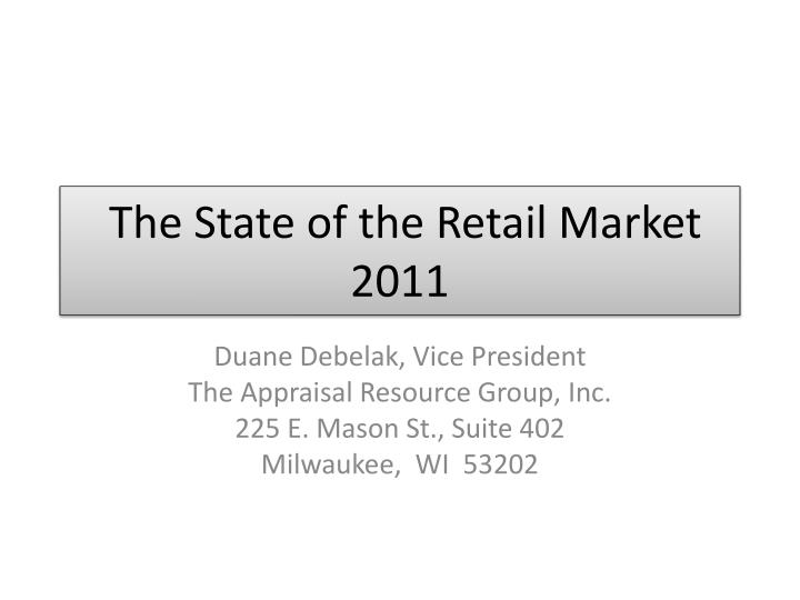 The state of the retail market 2011