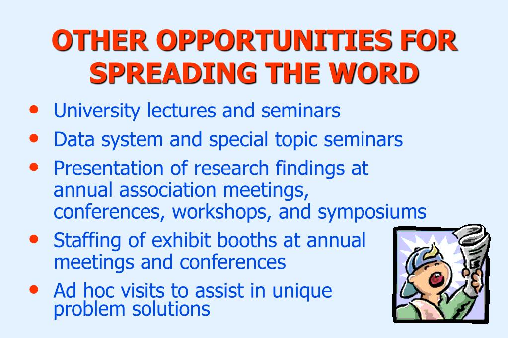 OTHER OPPORTUNITIES FOR SPREADING THE WORD