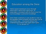 education among the dene