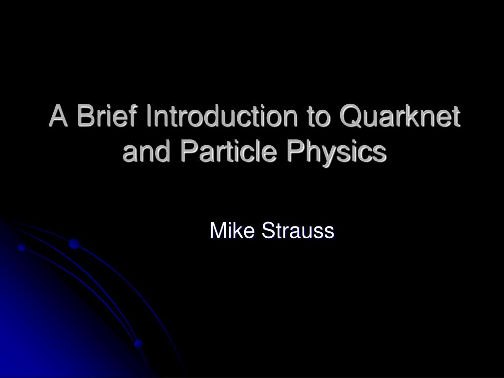 A Brief Introduction to Quarknet and Particle Physics