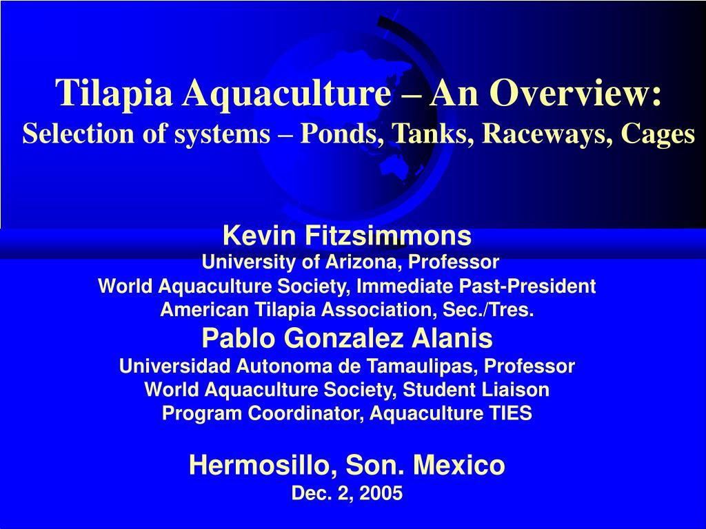 tilapia aquaculture an overview selection of systems ponds tanks raceways cages l.