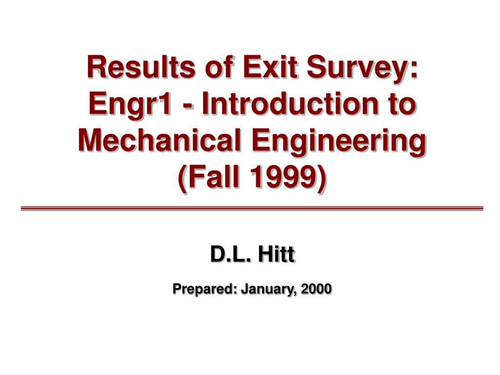 results of exit survey engr1 introduction to mechanical engineering fall 1999 l.