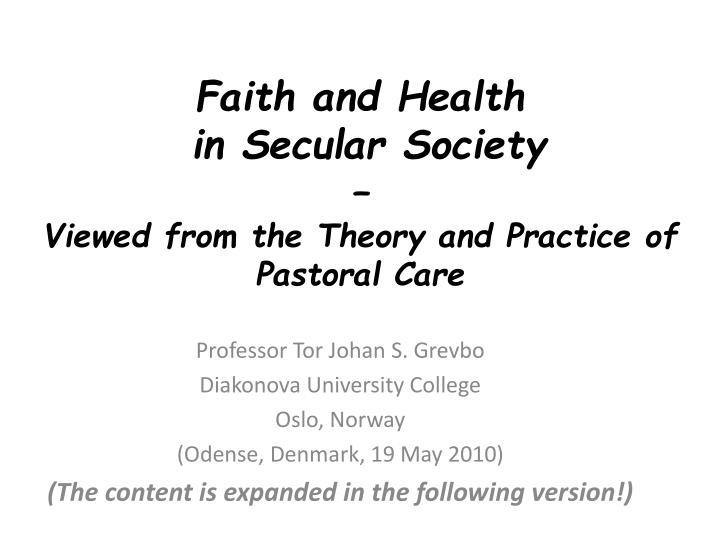 Faith and health in secular society viewed from the theory and practice of pastoral care