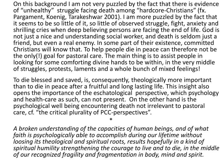 """On this background I am not very puzzled by the fact that there is evidence of """"unhealthy""""  struggle facing death among """"hardcore-Christians"""" ("""