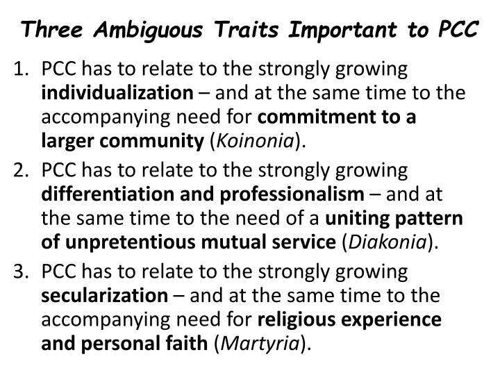 Three Ambiguous Traits Important to PCC