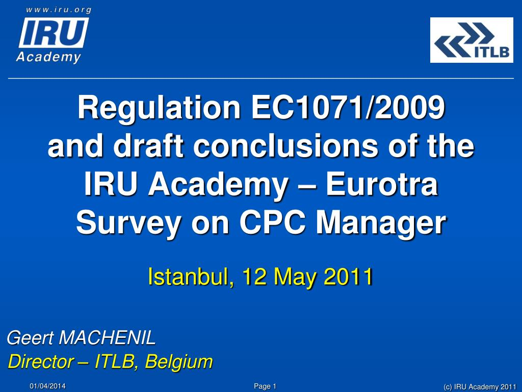regulation ec1071 2009 and draft conclusions of the iru academy eurotra survey on cpc manager l.