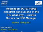 regulation ec1071 2009 and draft conclusions of the iru academy eurotra survey on cpc manager