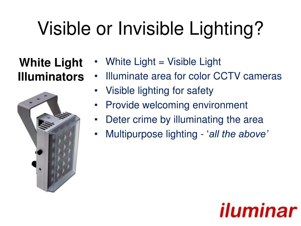Visible or Invisible Lighting?