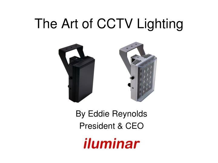 The art of cctv lighting
