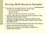 develop skills based on strengths
