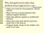 why strength based rather than problem based approach to care