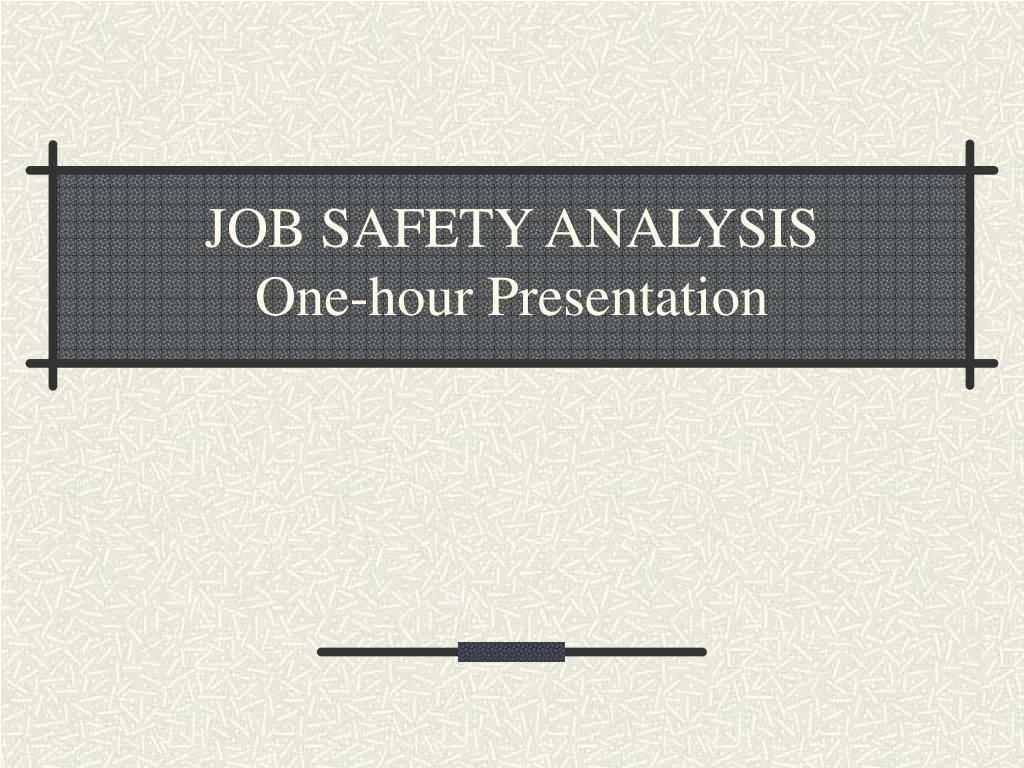 job safety analysis one hour presentation l.