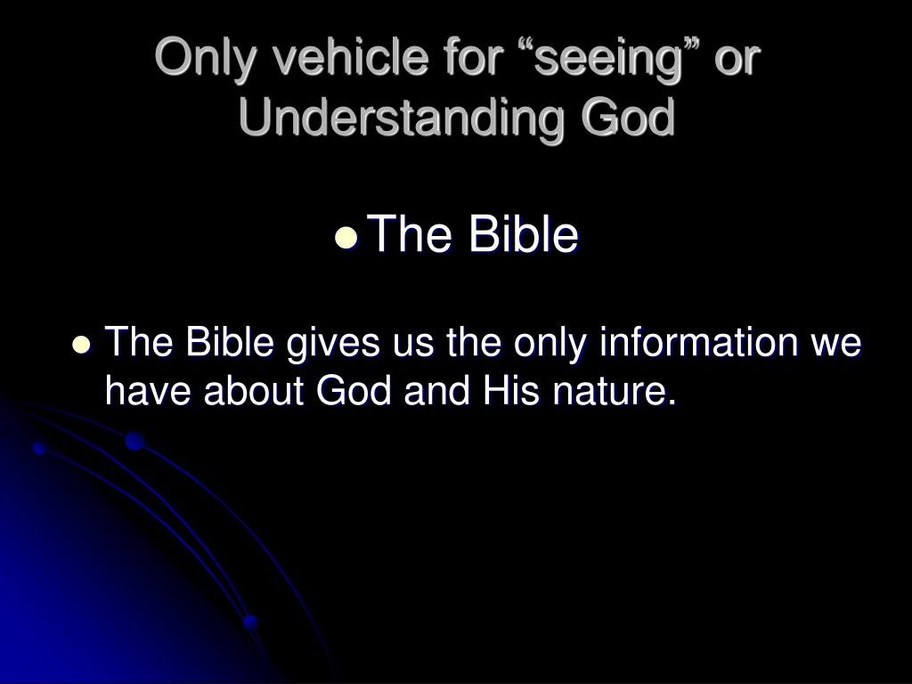 "Only vehicle for ""seeing"" or Understanding God"
