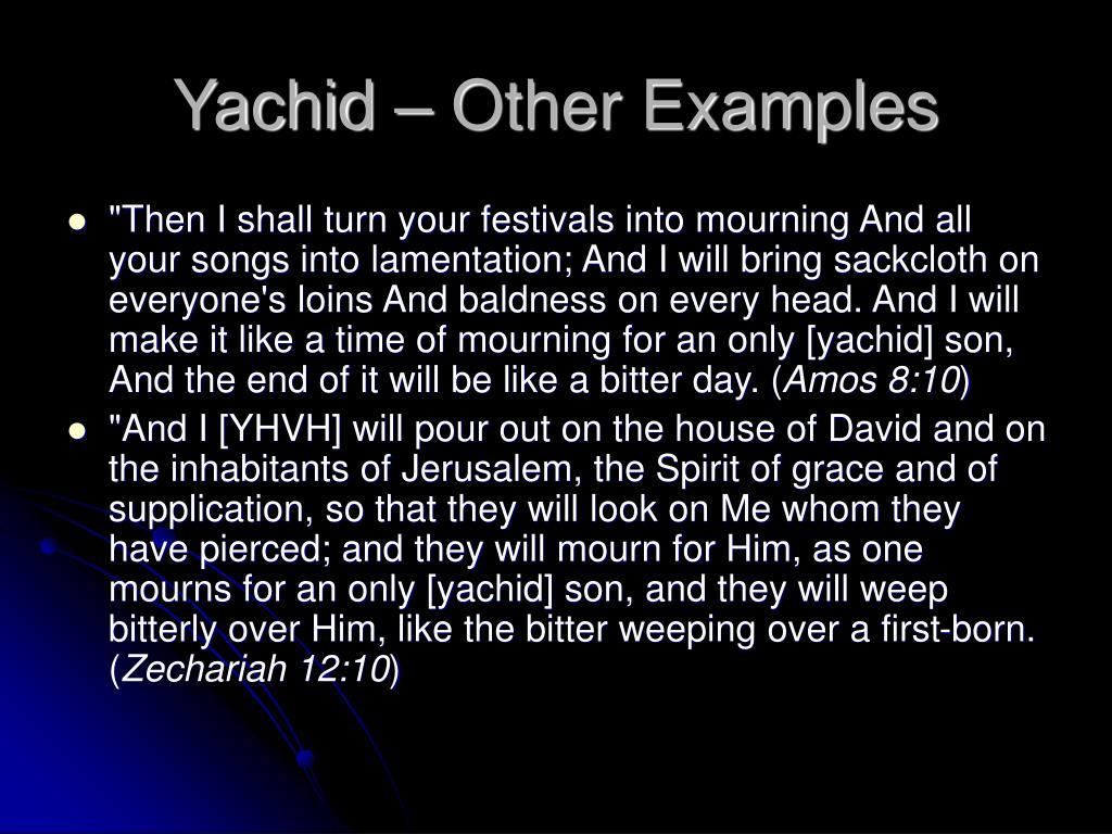 Yachid – Other Examples