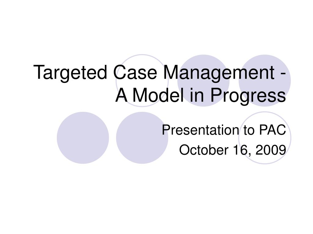 targeted case management a model in progress l.