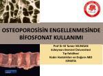osteoporos s n engellenmes nde b fosfonat kullanimi