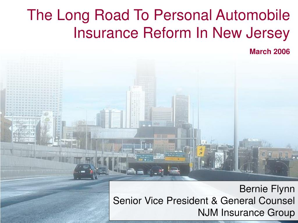 the long road to personal automobile insurance reform in new jersey march 2006 l.