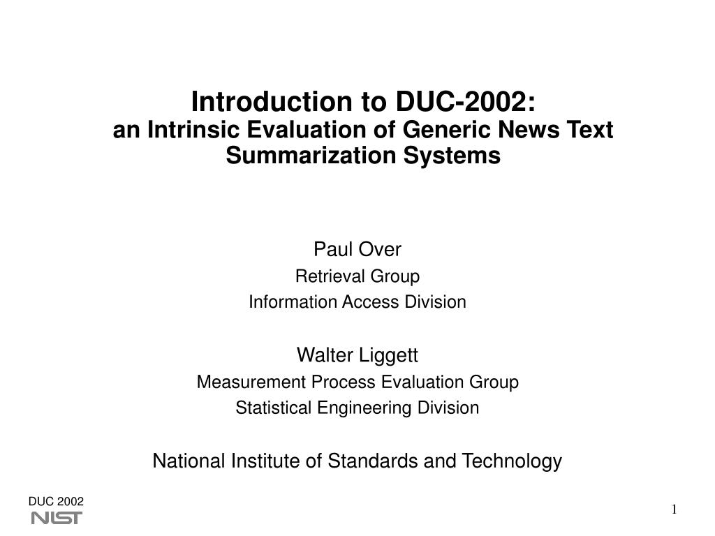 introduction to duc 2002 an intrinsic evaluation of generic news text summarization systems l.