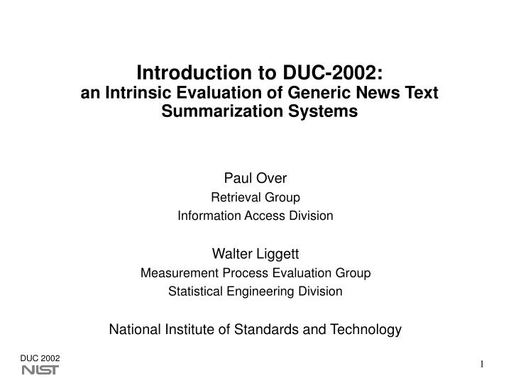 introduction to duc 2002 an intrinsic evaluation of generic news text summarization systems n.