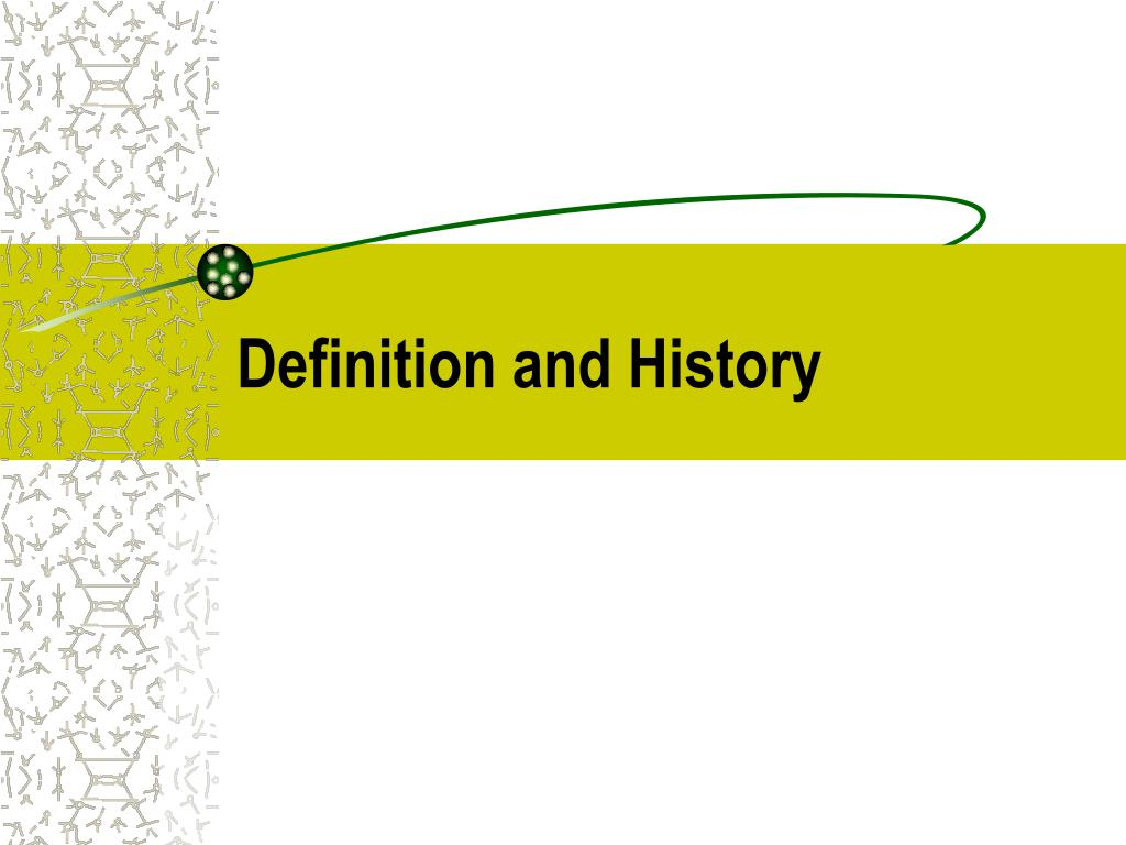 Definition and History