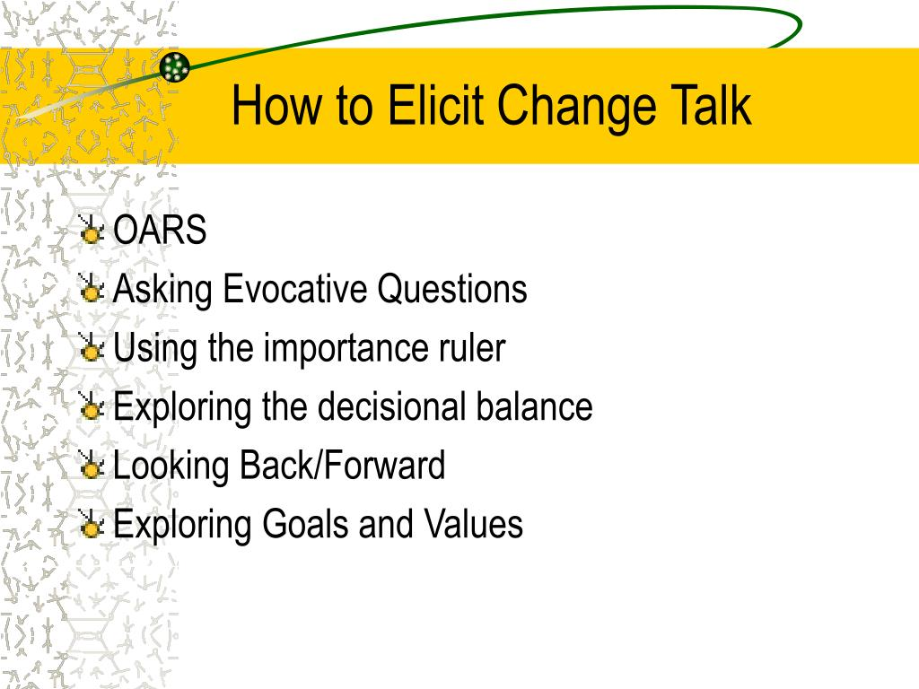 How to Elicit Change Talk