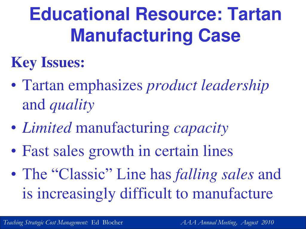 Educational Resource: Tartan Manufacturing Case